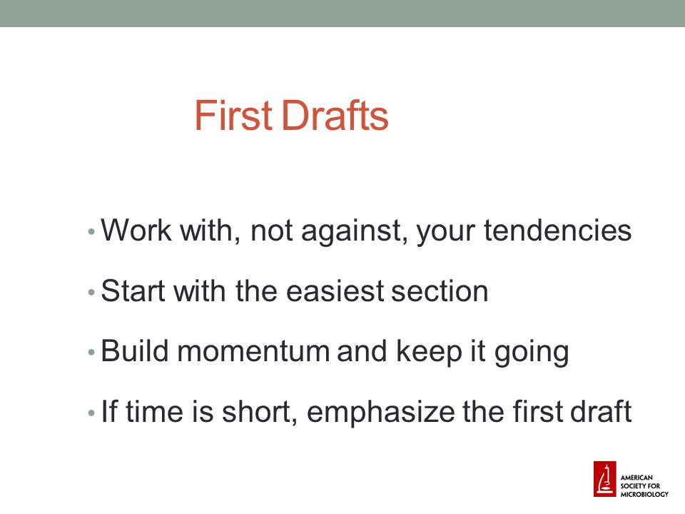 First Drafts Work with, not against, your tendencies
