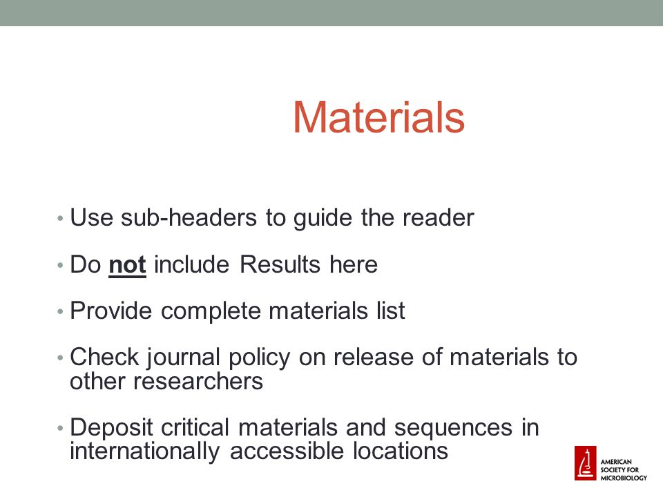 Materials Use sub-headers to guide the reader