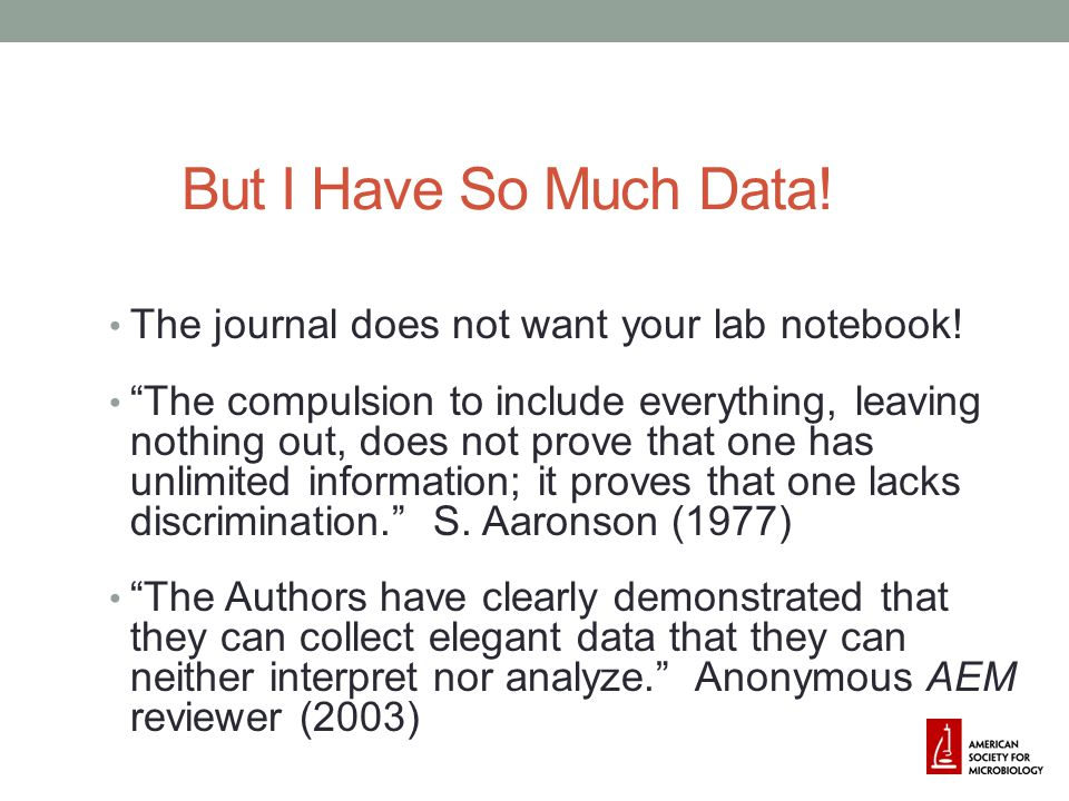 But I Have So Much Data! The journal does not want your lab notebook!