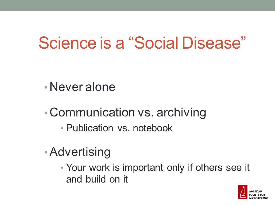 Science is a Social Disease