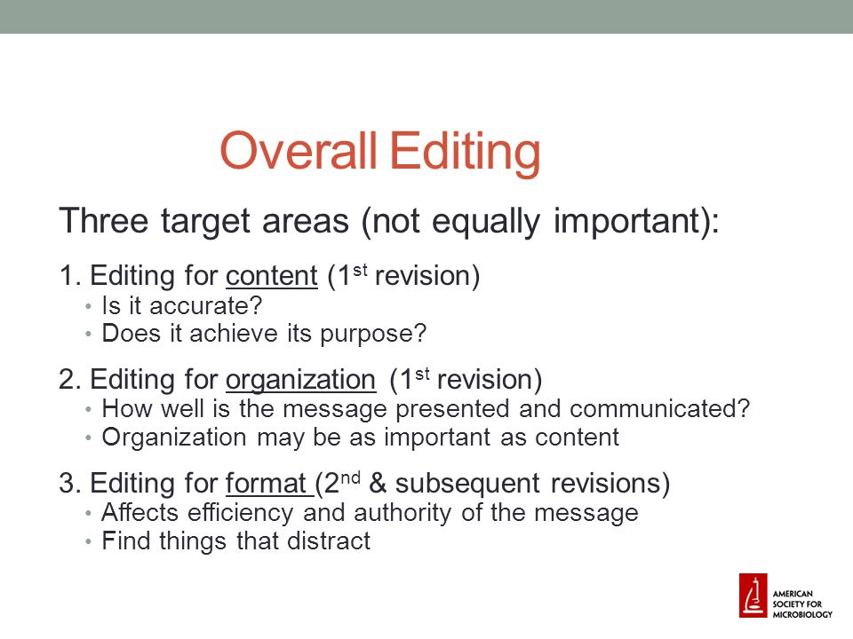 Overall Editing Three target areas (not equally important):