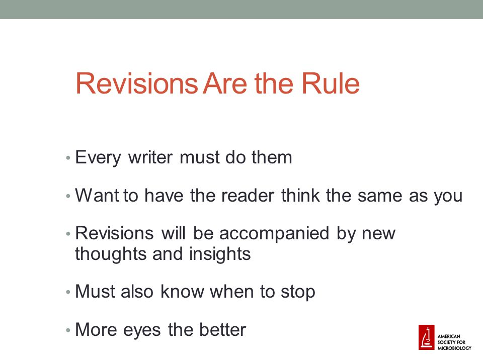 Revisions Are the Rule Every writer must do them