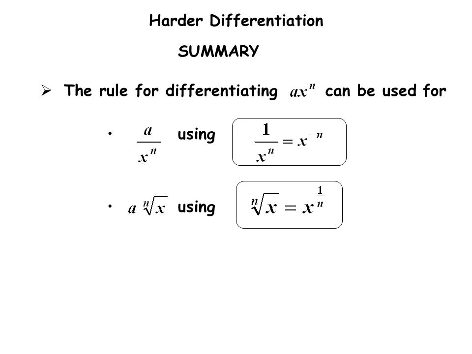 SUMMARY The rule for differentiating can be used for using