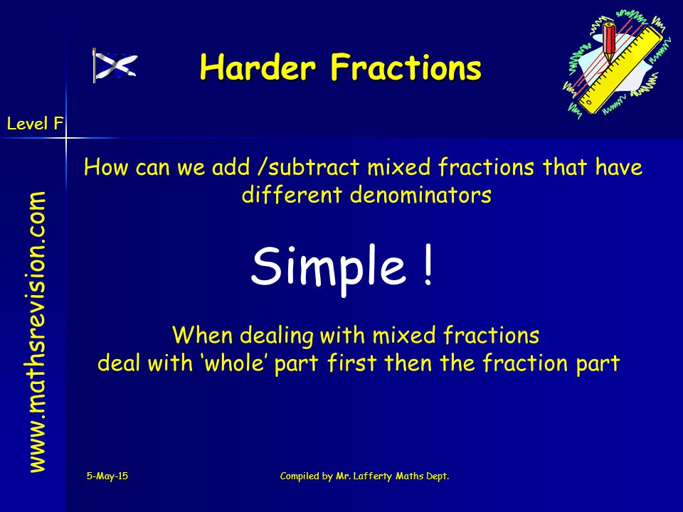 Simple ! Harder Fractions