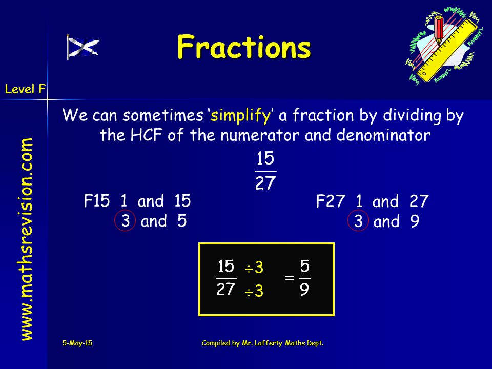 Fractions We can sometimes 'simplify' a fraction by dividing by