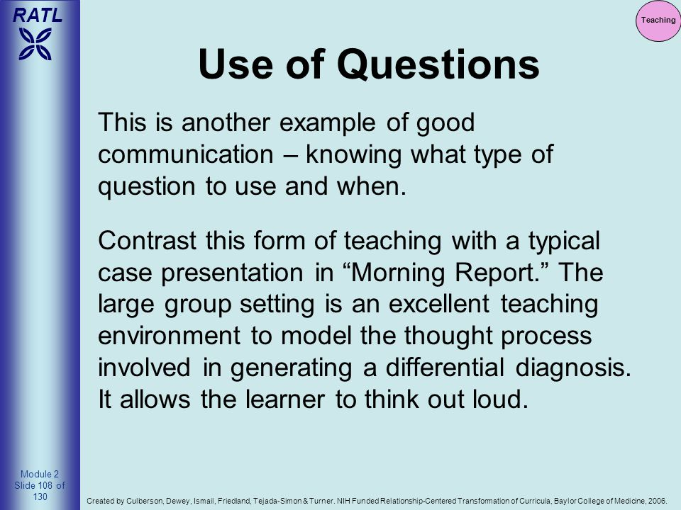 Teaching Use of Questions. This is another example of good communication – knowing what type of question to use and when.