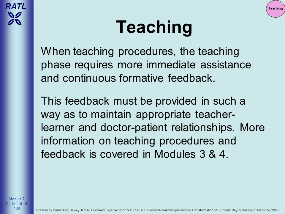 Teaching Teaching. When teaching procedures, the teaching phase requires more immediate assistance and continuous formative feedback.