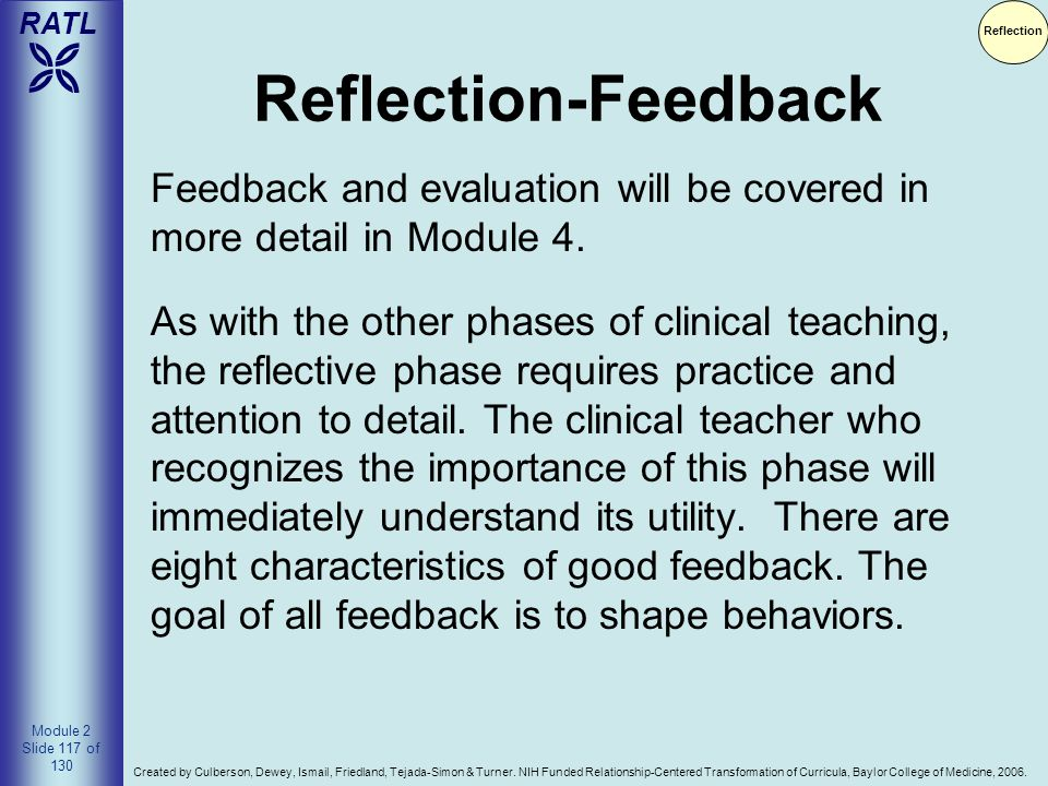 Reflection Reflection-Feedback. Feedback and evaluation will be covered in more detail in Module 4.
