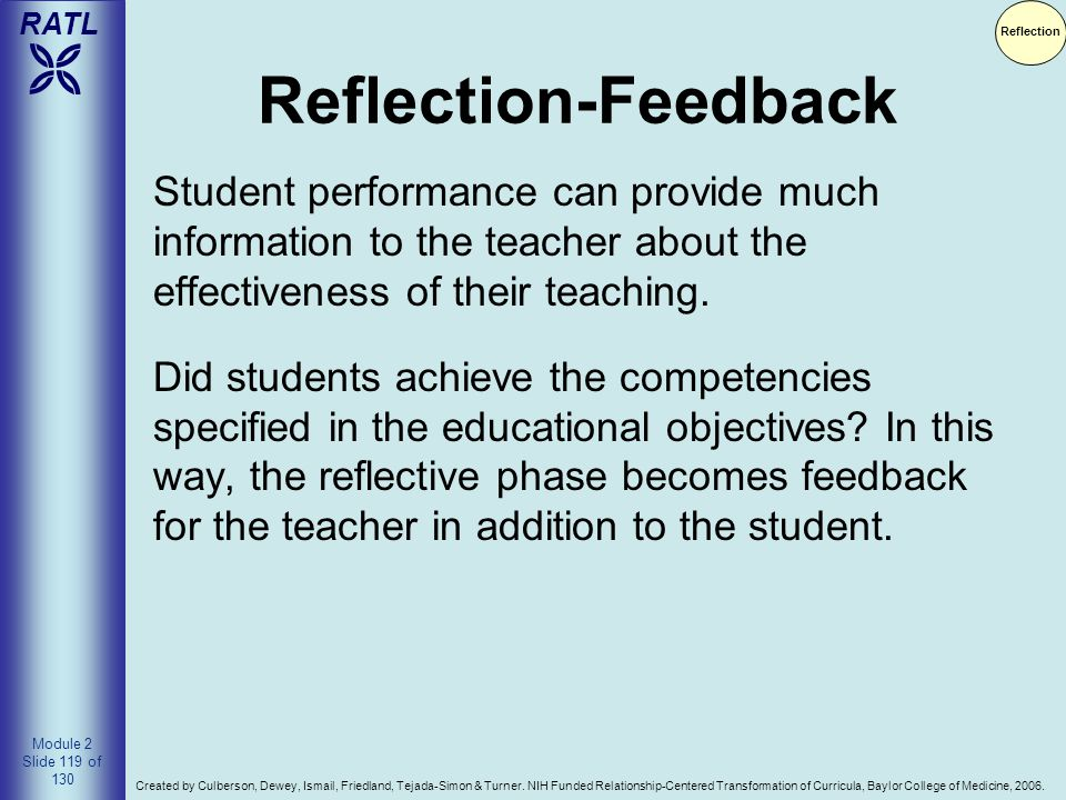 Reflection Reflection-Feedback. Student performance can provide much information to the teacher about the effectiveness of their teaching.