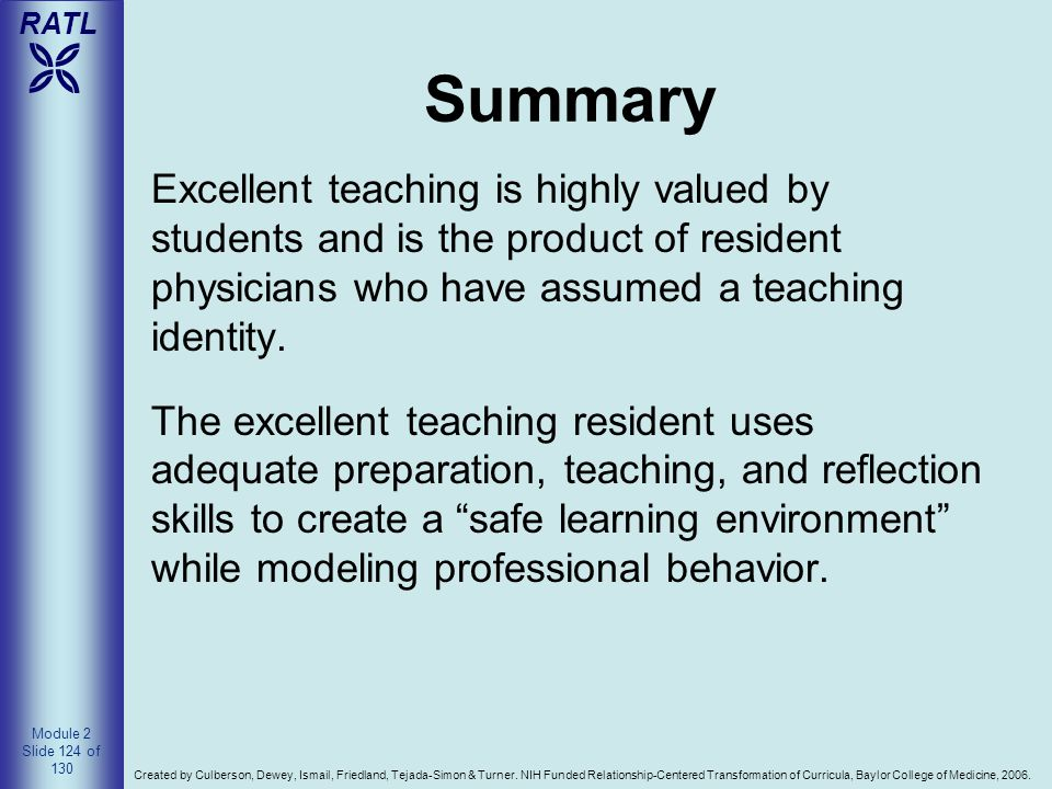 Summary Excellent teaching is highly valued by students and is the product of resident physicians who have assumed a teaching identity.