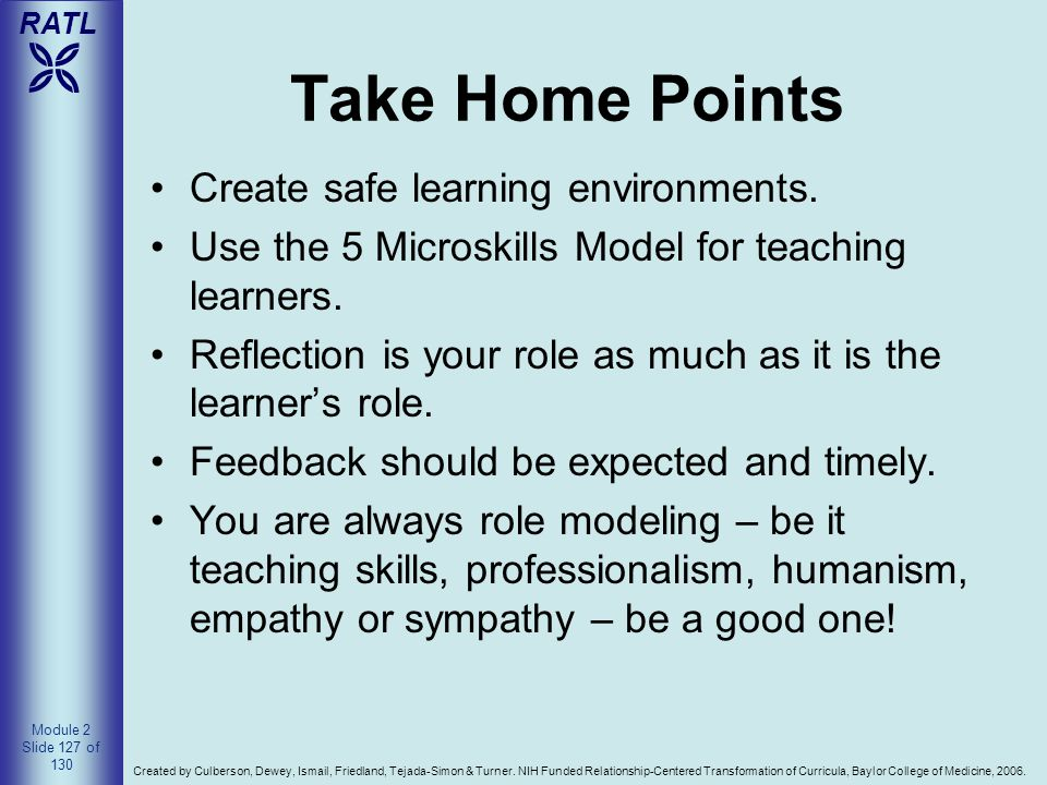 Take Home Points Create safe learning environments.