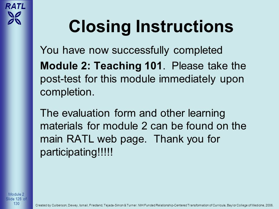 Closing Instructions You have now successfully completed