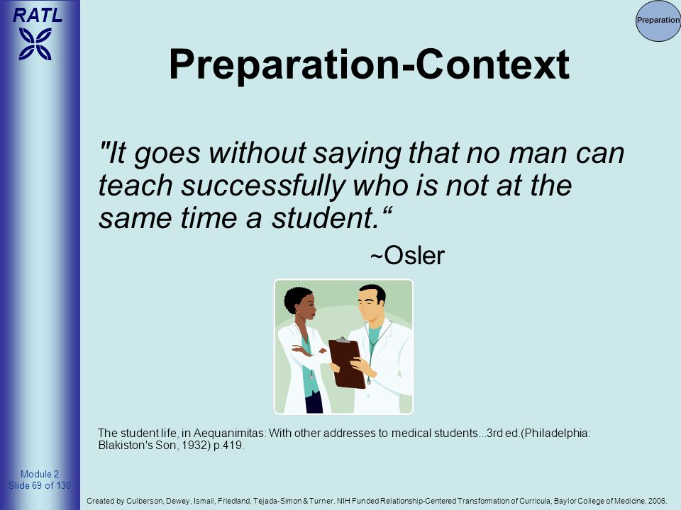 4/14/2017 Preparation. Preparation-Context. It goes without saying that no man can teach successfully who is not at the same time a student.