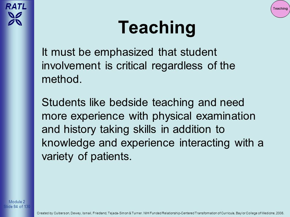 Teaching Teaching. It must be emphasized that student involvement is critical regardless of the method.