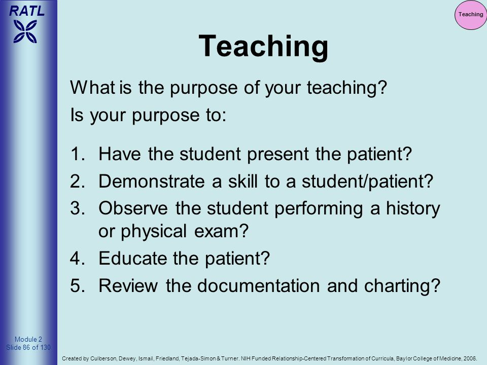 Teaching What is the purpose of your teaching Is your purpose to: