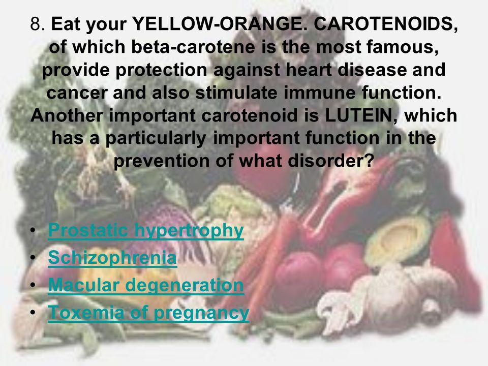 8. Eat your YELLOW-ORANGE