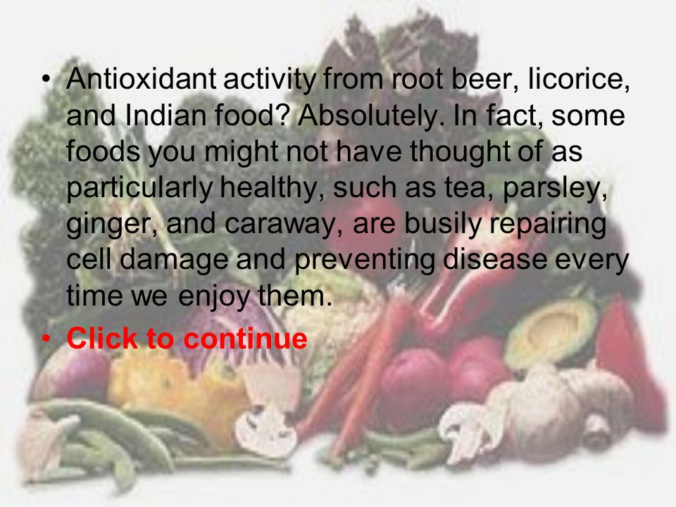 Antioxidant activity from root beer, licorice, and Indian food