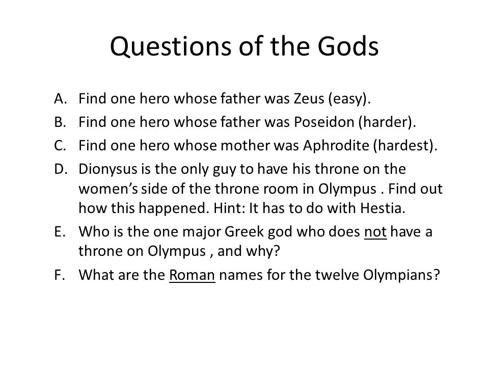 Questions of the Gods Find one hero whose father was Zeus (easy).