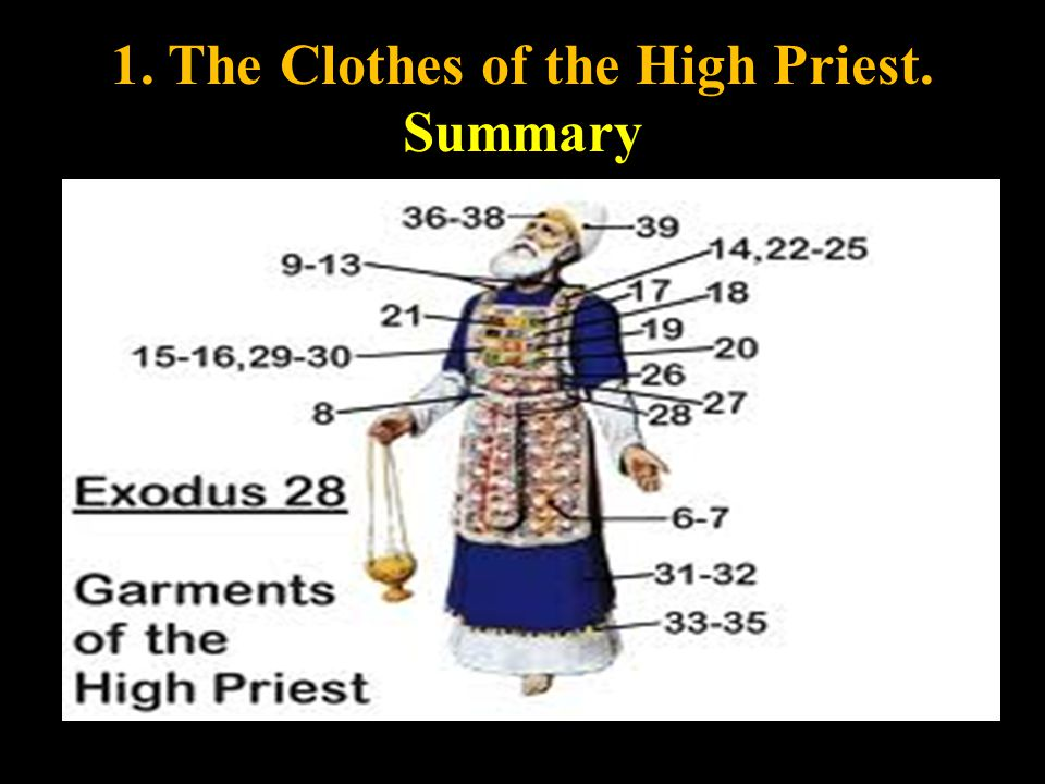 1. The Clothes of the High Priest. Summary