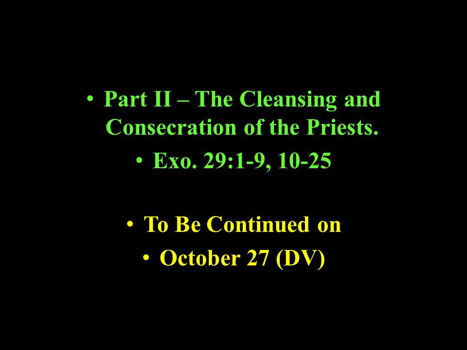 Part II – The Cleansing and Consecration of the Priests.