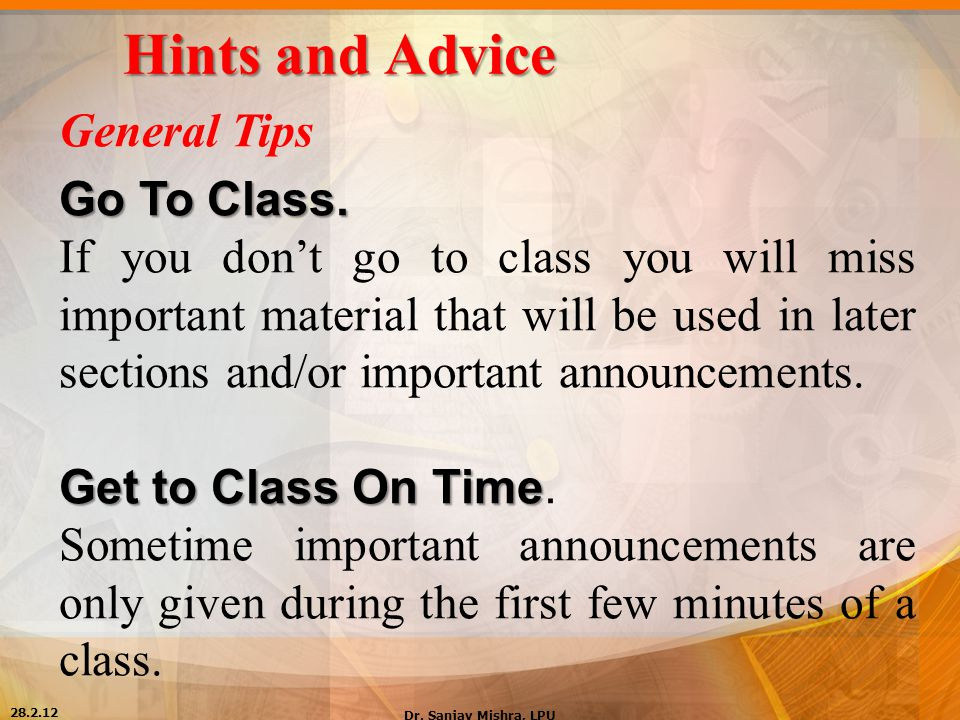 Hints and Advice General Tips Go To Class.