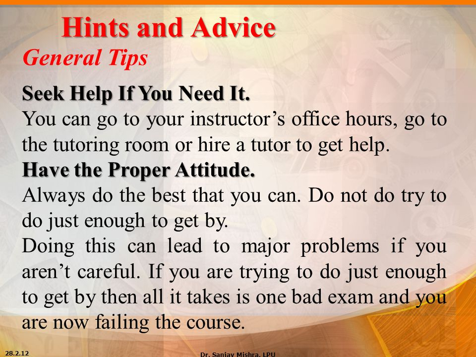 Hints and Advice General Tips Seek Help If You Need It.