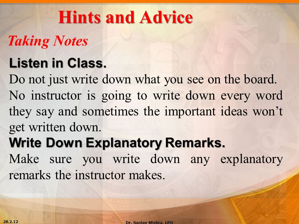 Hints and Advice Taking Notes Listen in Class.