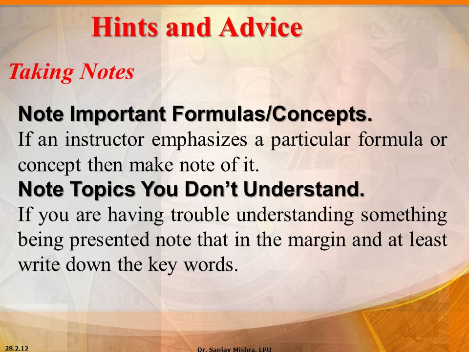 Hints and Advice Taking Notes Note Important Formulas/Concepts.