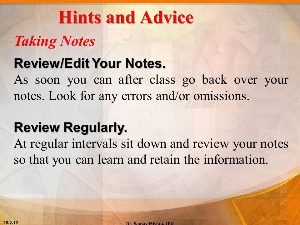 Hints and Advice Taking Notes Review/Edit Your Notes.