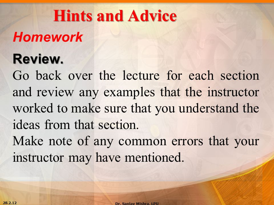 Hints and Advice Homework Review.