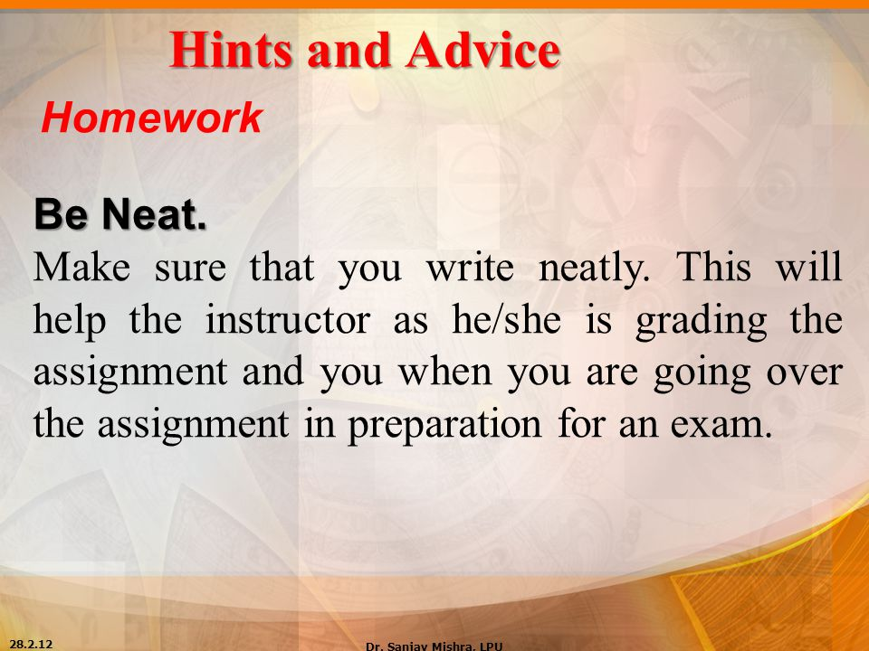 Hints and Advice Homework Be Neat.