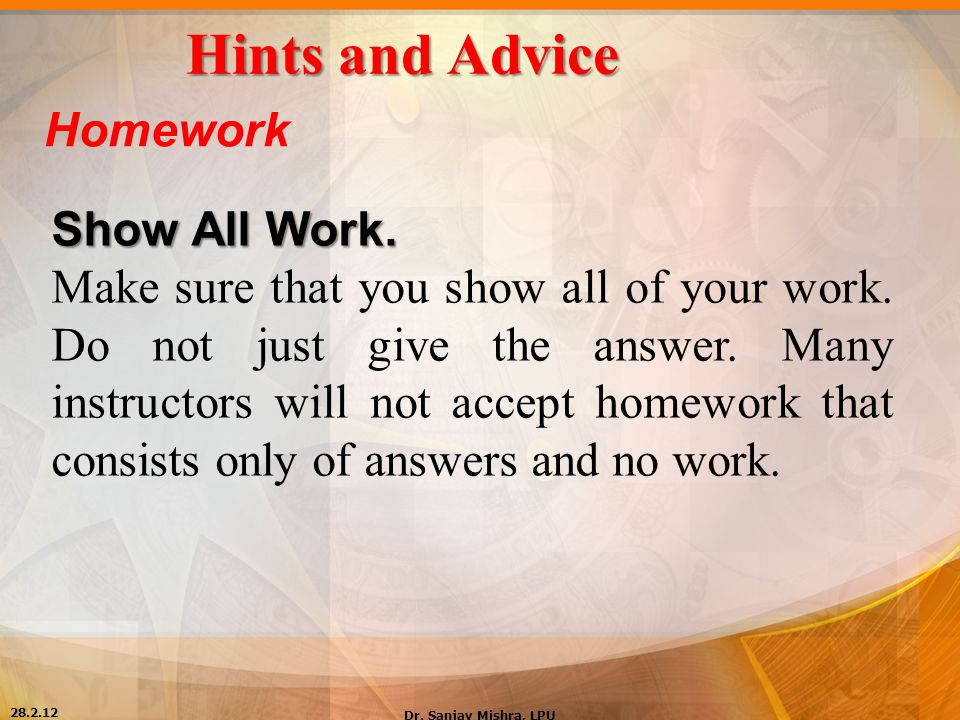 Hints and Advice Homework Show All Work.