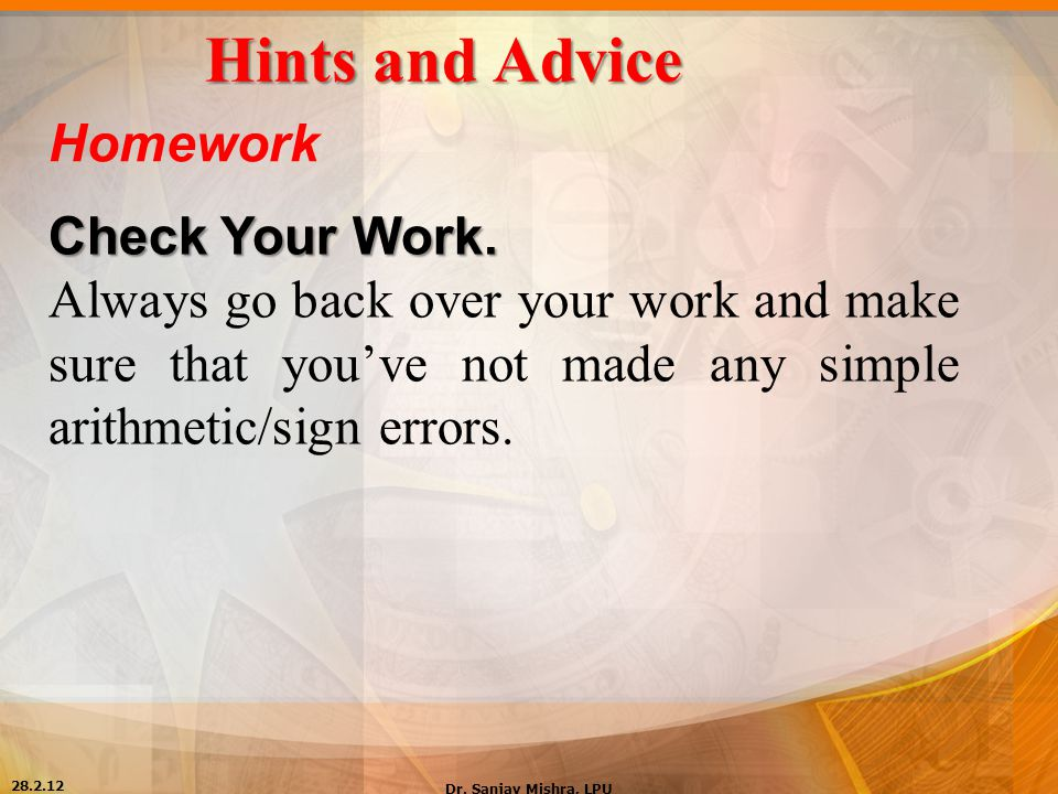 Hints and Advice Homework Check Your Work.