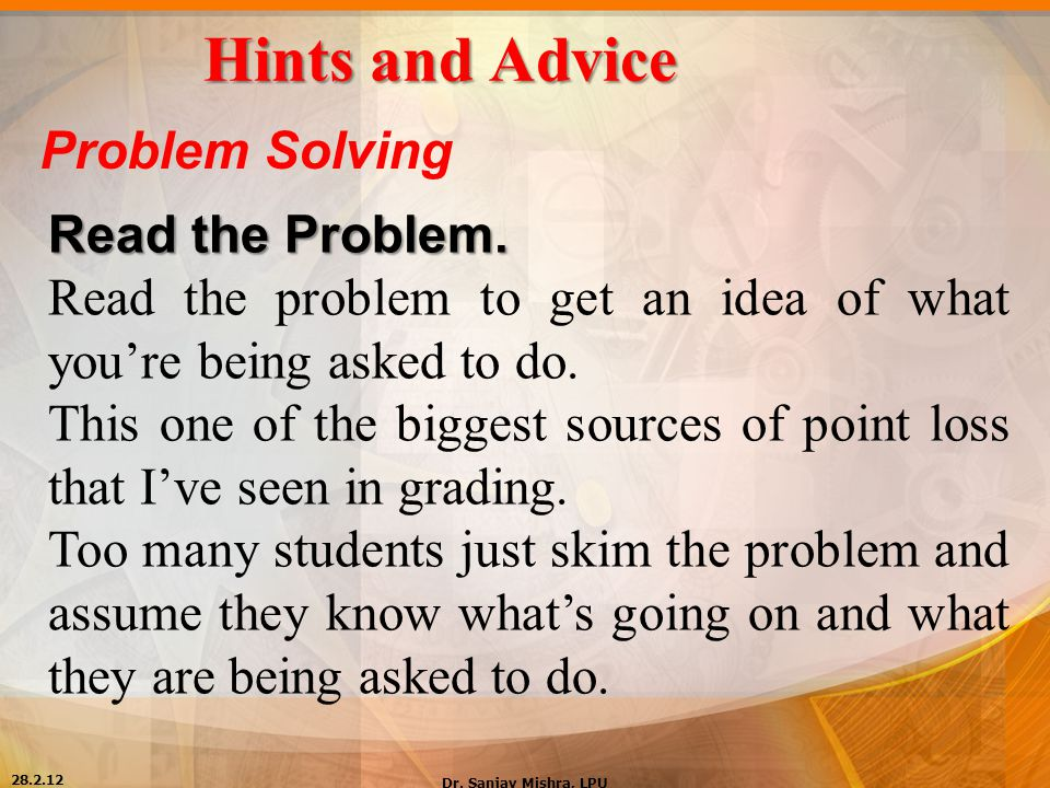 Hints and Advice Problem Solving Read the Problem.