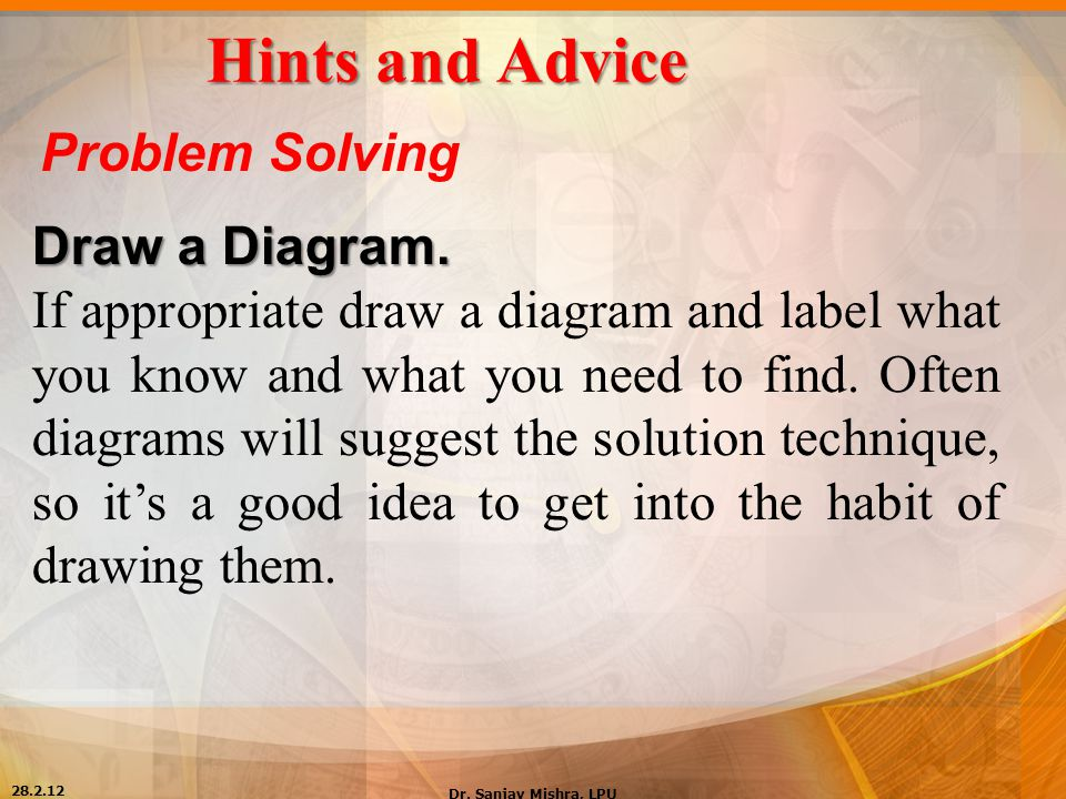 Hints and Advice Problem Solving Draw a Diagram.