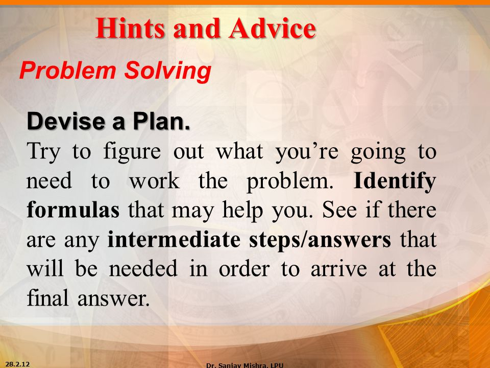 Hints and Advice Problem Solving Devise a Plan.