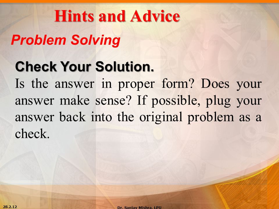 Hints and Advice Problem Solving Check Your Solution.