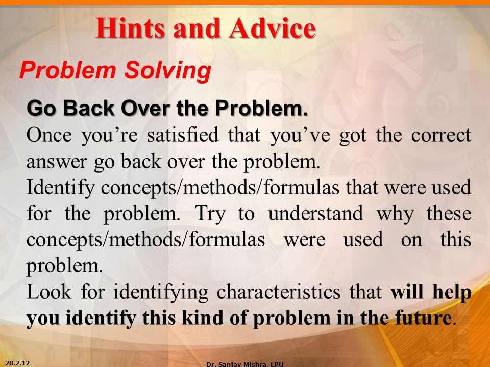 Hints and Advice Problem Solving Go Back Over the Problem.