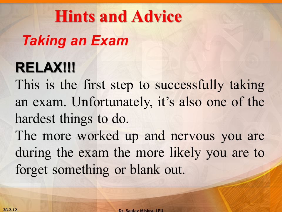 Hints and Advice Taking an Exam RELAX!!!