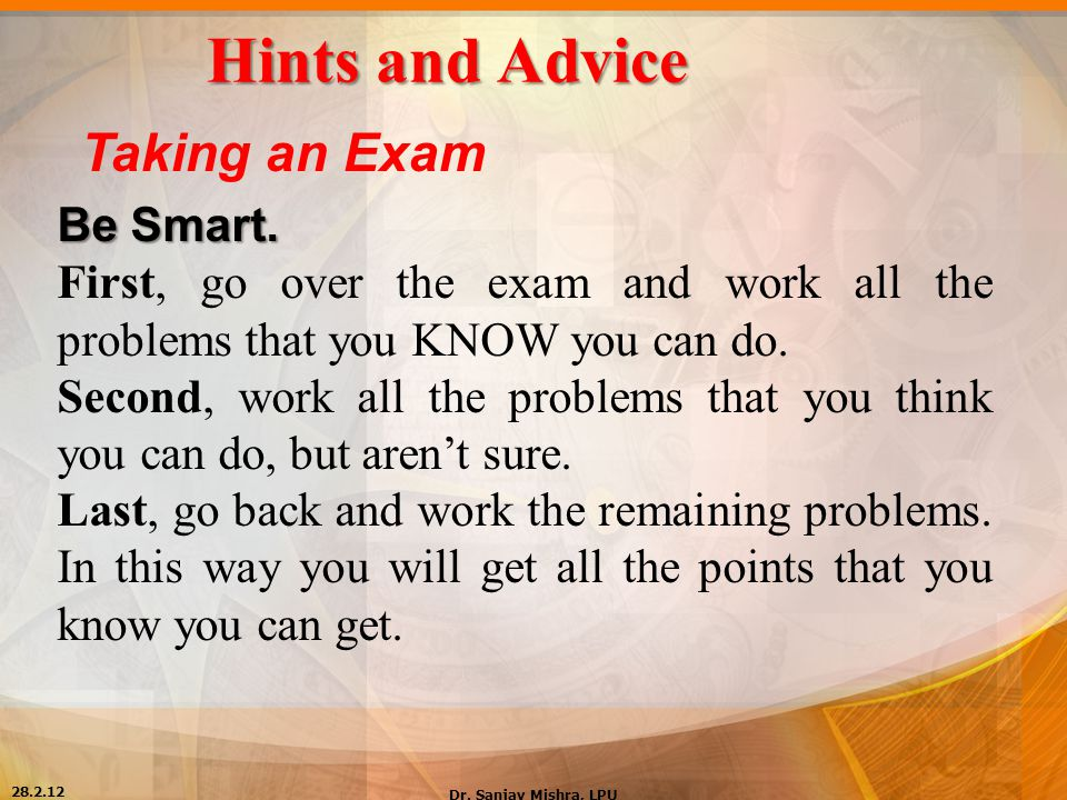 Hints and Advice Taking an Exam Be Smart.