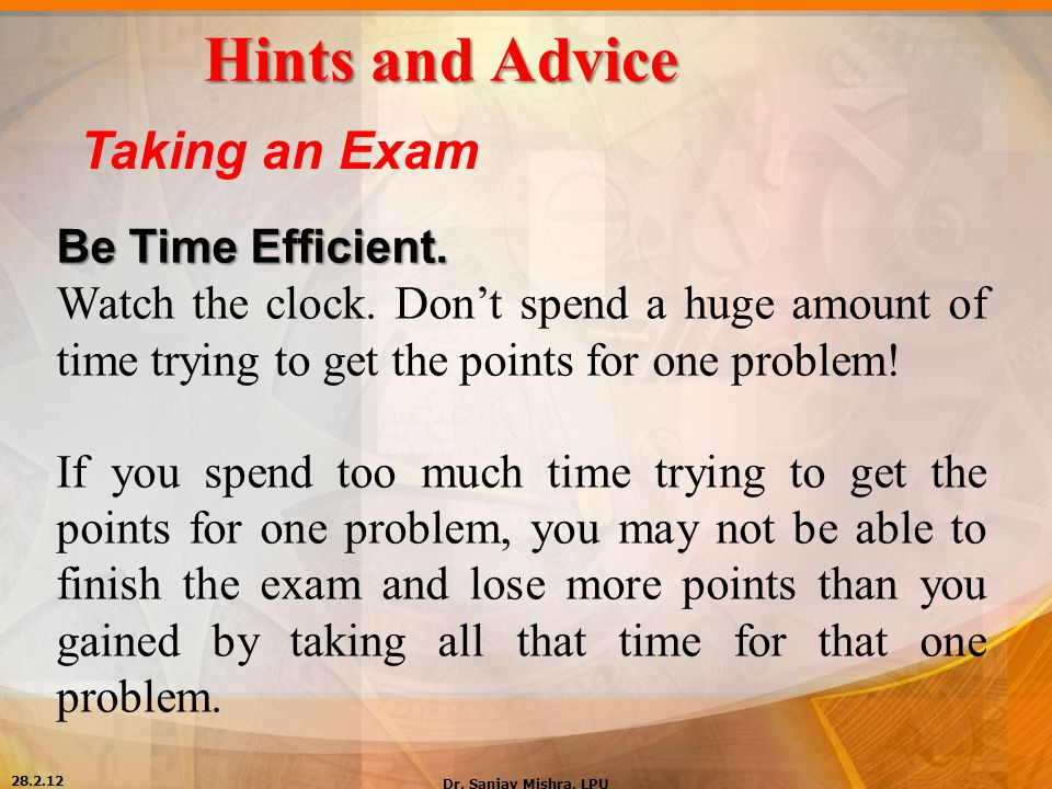 Hints and Advice Taking an Exam Be Time Efficient.