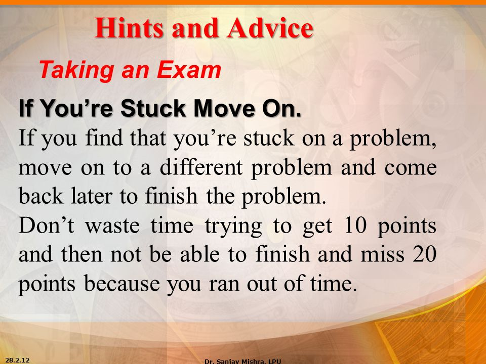 Hints and Advice Taking an Exam If You're Stuck Move On.