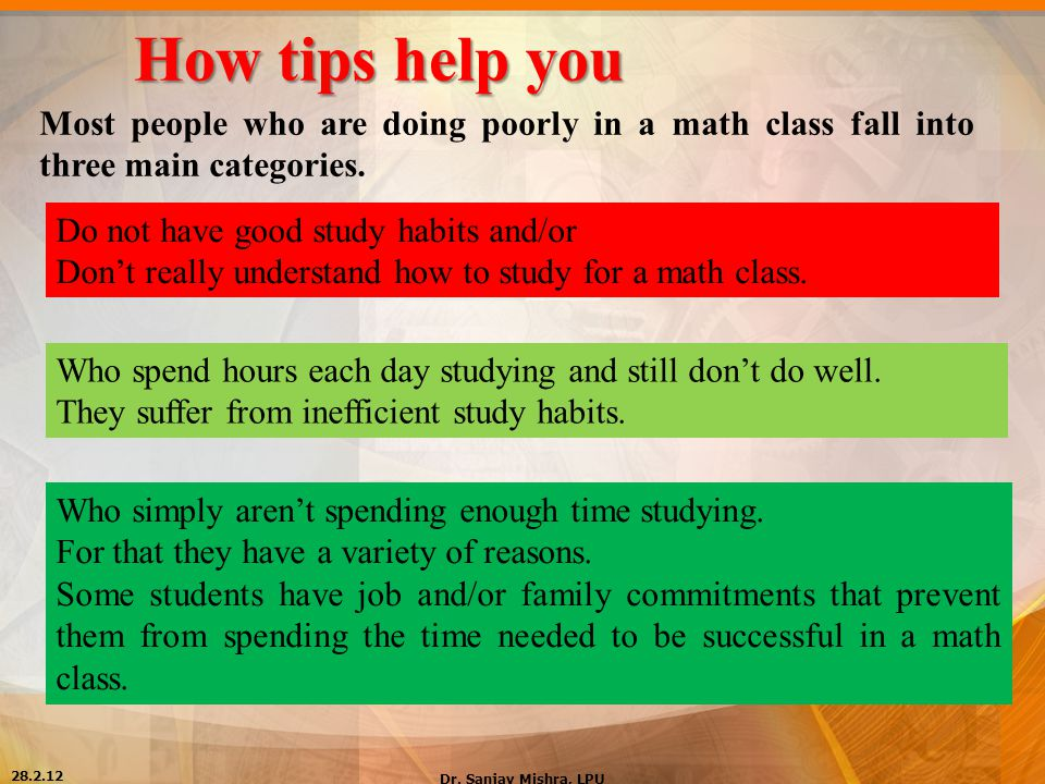 How tips help you Most people who are doing poorly in a math class fall into three main categories.