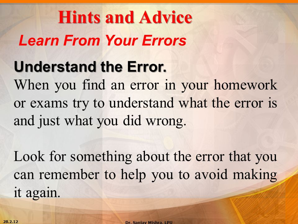 Hints and Advice Learn From Your Errors Understand the Error.