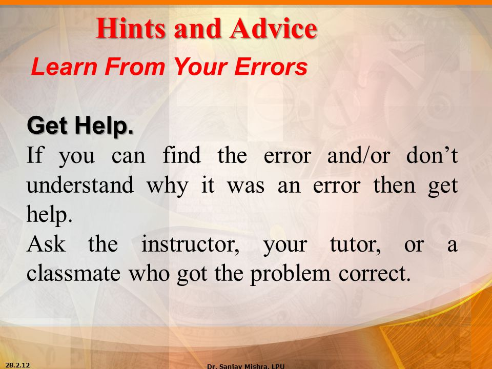 Hints and Advice Learn From Your Errors Get Help.