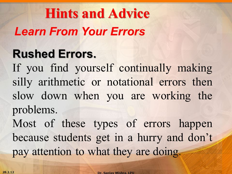 Hints and Advice Learn From Your Errors Rushed Errors.