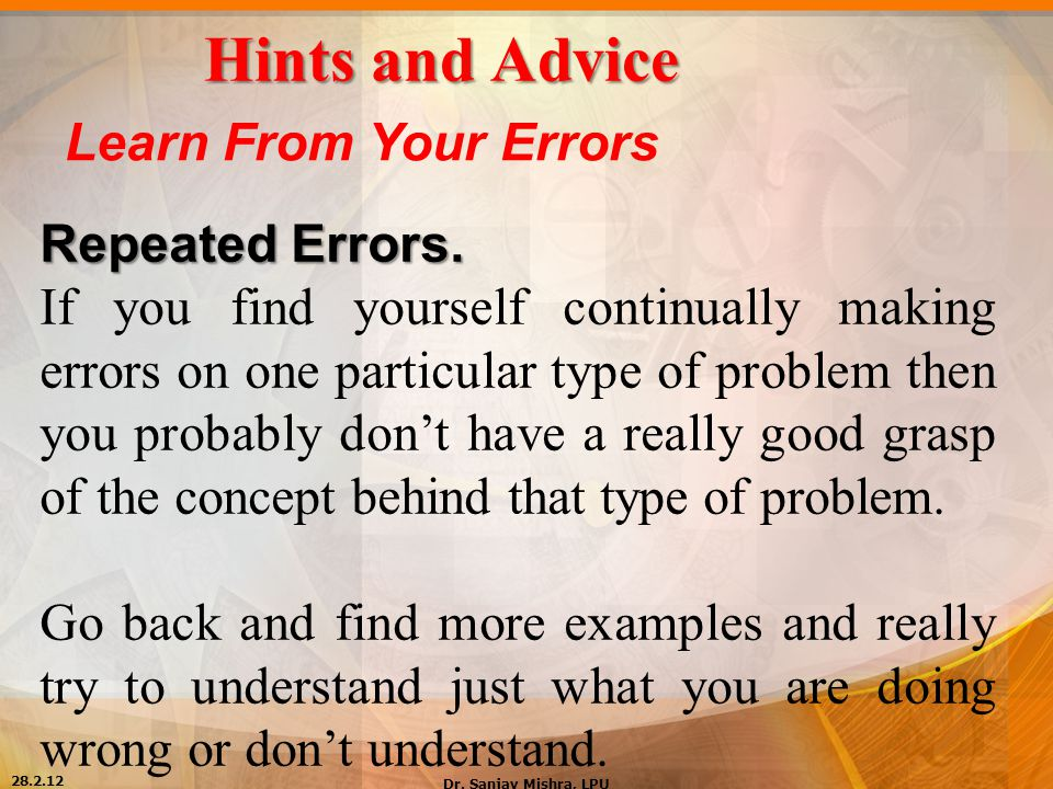 Hints and Advice Learn From Your Errors Repeated Errors.