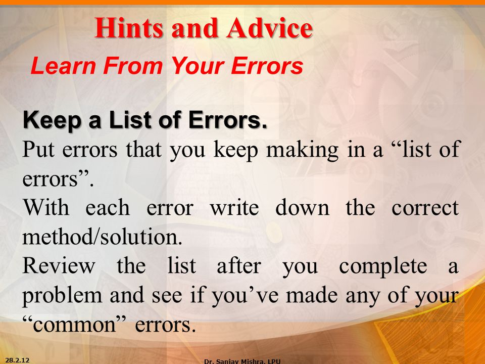 Hints and Advice Learn From Your Errors Keep a List of Errors.