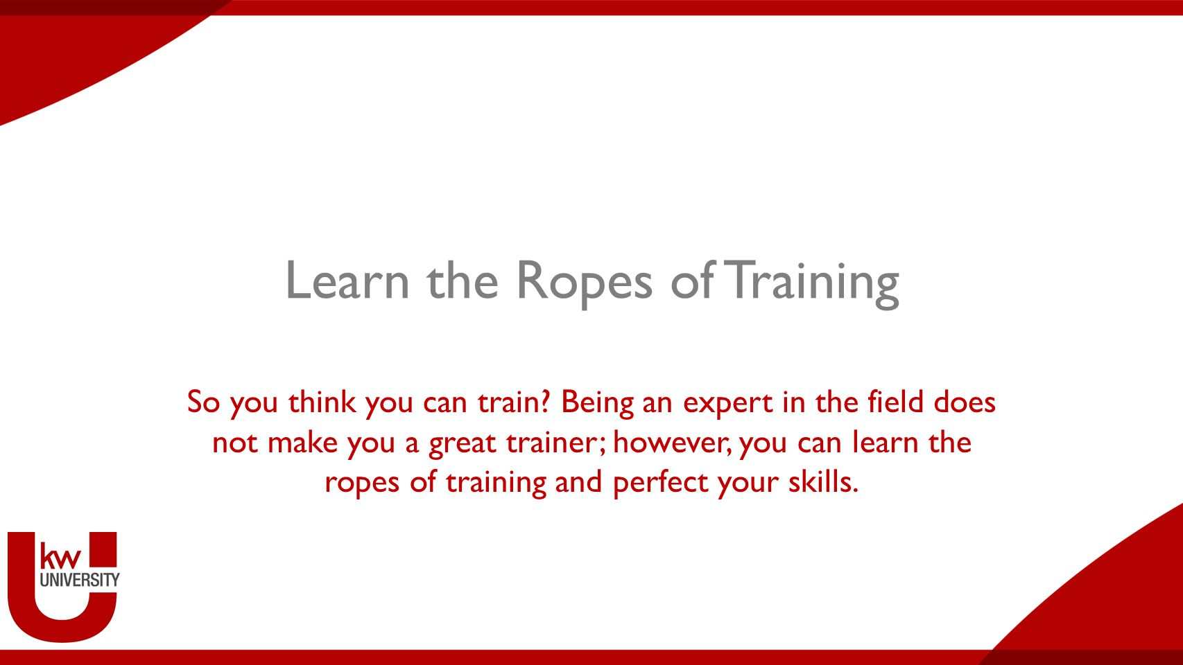 Learn the Ropes of Training