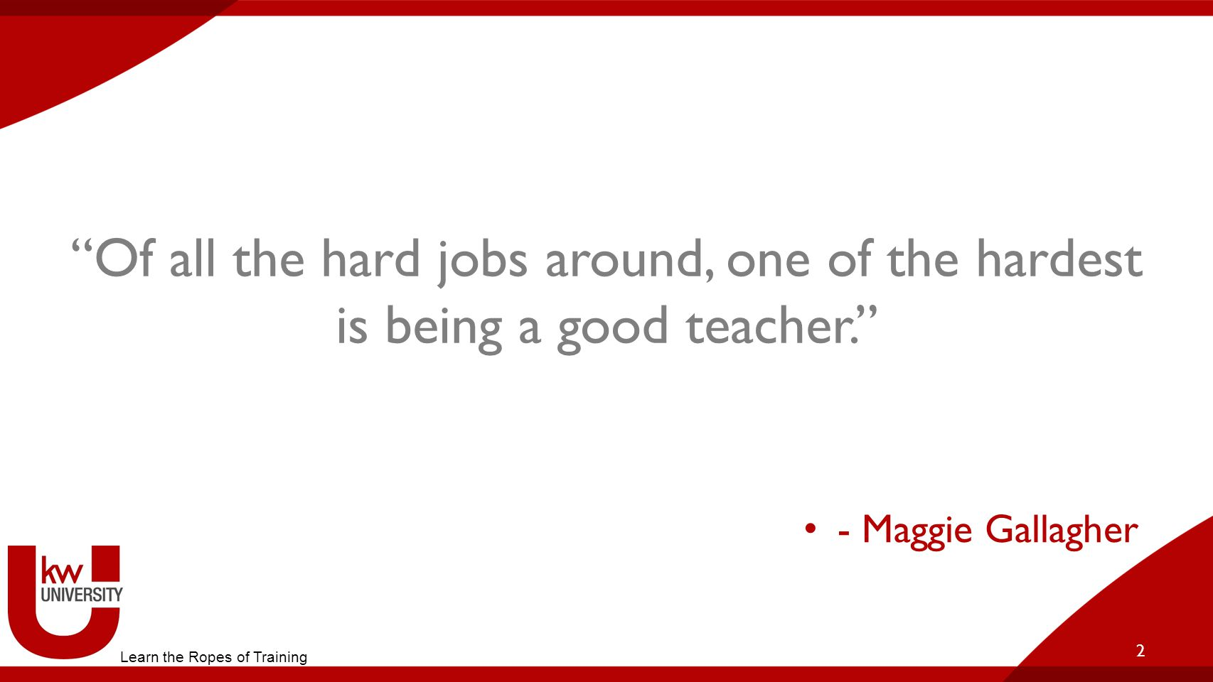 Title of Breakout Of all the hard jobs around, one of the hardest is being a good teacher. KWFR15.